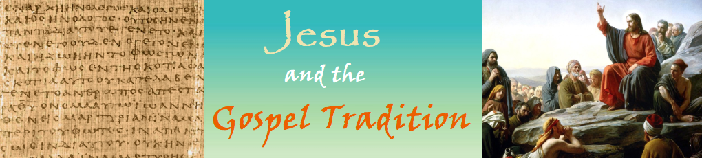 Jesus and the Gospel Tradition: The Galilean Period, Excursus (Lk 6:20-8:3 etc)